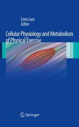 Luzi, Livio - Cellular Physiology and Metabolism of Physical Exercise, ebook