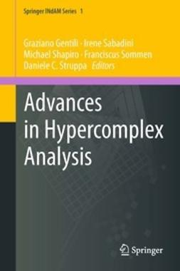 Gentili, Graziano - Advances in Hypercomplex Analysis, ebook