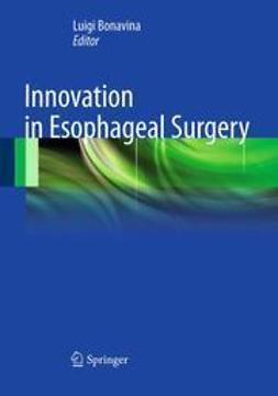 Bonavina, Luigi - Innovation in Esophageal Surgery, ebook
