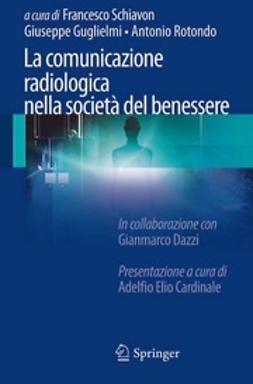 Schiavon, Francesco - La comunicazione radiologica nella società del benessere, e-bok