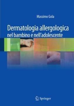 Gola, Massimo - Dermatologia allergologica nel bambino e nell'adolescente, ebook