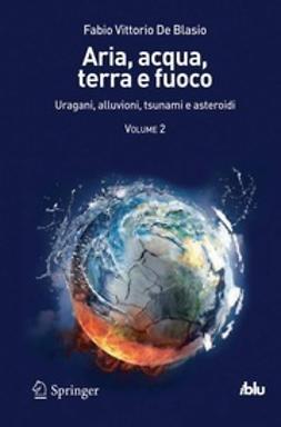 Blasio, Fabio Vittorio - Aria, acqua, terra e fuoco, ebook