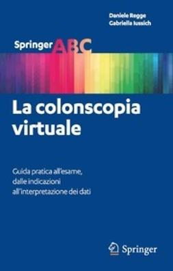Regge, Daniele - La colonscopia virtuale, ebook