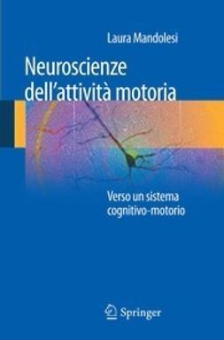 Mandolesi, Laura - Neuroscienze dell'attività motoria, ebook