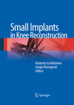 Confalonieri, Norberto - Small Implants in Knee Reconstruction, ebook