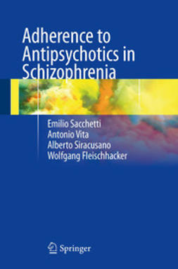 Sacchetti, Emilio - Adherence to Antipsychotics in Schizophrenia, ebook