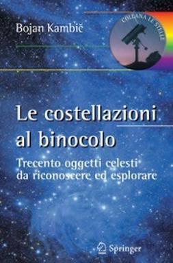 Kambič, Bojan - Le costellazioni al binocolo, ebook