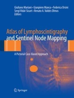 Mariani, Giuliano - Atlas of Lymphoscintigraphy and Sentinel Node Mapping, ebook