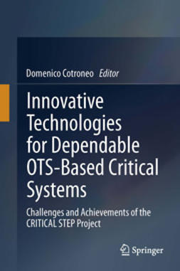 Cotroneo, Domenico - Innovative Technologies for Dependable OTS-Based Critical Systems, e-kirja