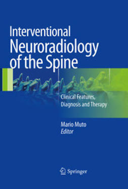 Muto, Mario - Interventional Neuroradiology of the Spine, ebook