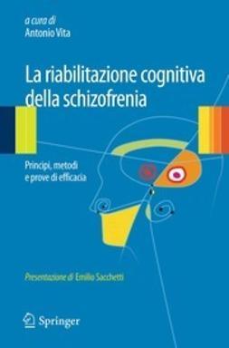 Vita, Antonio - La riabilitazione cognitiva della schizofrenia, ebook