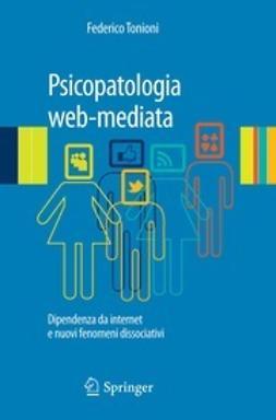 Tonioni, Federico - Psicopatologia web-mediata, ebook