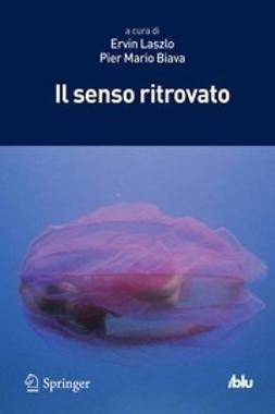 Laszlo, Ervin - Il senso ritrovato, ebook