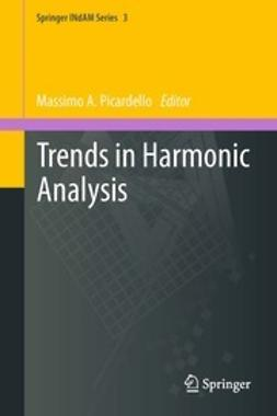 Picardello, Massimo A. - Trends in Harmonic Analysis, ebook