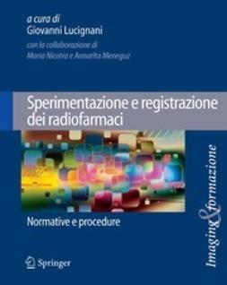 Lucignani, Giovanni - Sperimentazione e registrazione dei radiofarmaci, ebook