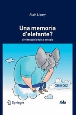 Lieury, Alain - Una memoria d'elefante?, ebook
