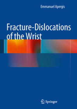 Apergis, Emmanuel - Fracture-Dislocations of the Wrist, ebook