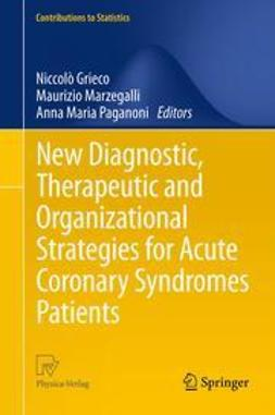 Grieco, Niccolò - New Diagnostic, Therapeutic and Organizational Strategies for Acute Coronary Syndromes Patients, ebook