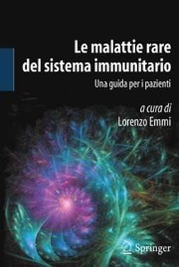 Emmi, Lorenzo - Le malattie rare del sistema immunitario, ebook