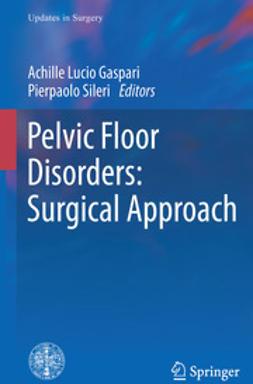 Gaspari, Achille Lucio - Pelvic Floor Disorders: Surgical Approach, e-kirja