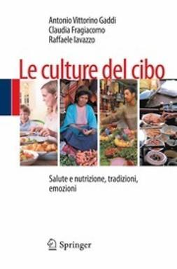 Gaddi, Antonio Vittorino - Le culture del cibo, ebook