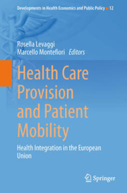 Levaggi, Rosella - Health Care Provision and Patient Mobility, ebook