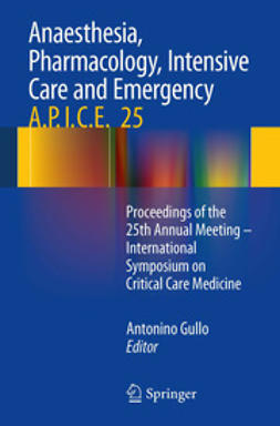 Gullo, Antonino - Anaesthesia, Pharmacology, Intensive Care and Emergency A.P.I.C.E., ebook