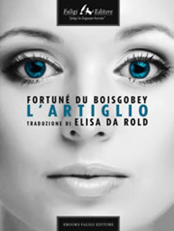 Boisgobey, Fortuné Du - L'artiglio, ebook