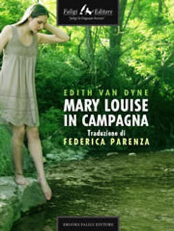 Dyne, Edith Van - Mary Louise in campagna, ebook