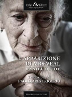 Defoe, Daniel - L'apparizione di Mrs Veal, ebook