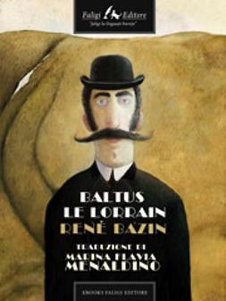 Bazin, René - Baltus Le Lorrain, ebook