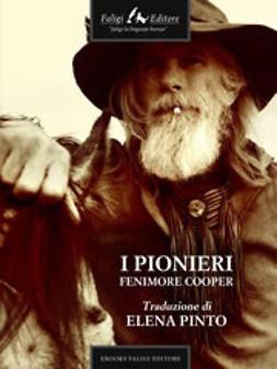 Cooper, James F. - I pionieri o le sorgenti del Susquehannah, ebook
