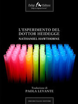 Hawthorne, Nathaniel - L'esperimento del Dottor Heidegger, ebook