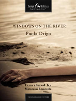 Drigo, Paola - Windows on the river, ebook