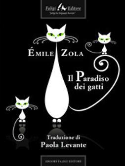 Zola, Émile - Il paradiso dei gatti, ebook