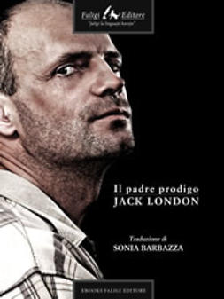 London, Jack - Il padre prodigo, ebook