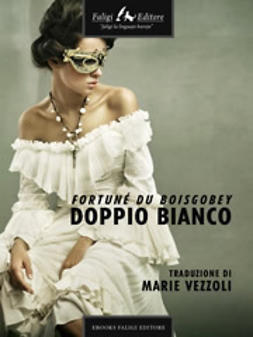 Boisgobey, Fortuné Du - Doppio bianco, ebook