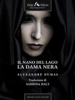 Dumas, Alexandre - Il nano del lago e la dama Nera, ebook