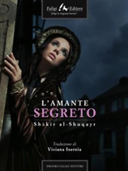 alShuqay, Shākir - L'amante segreto, ebook