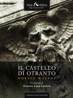 Walpole, Horace - Il Castello di Otranto, ebook