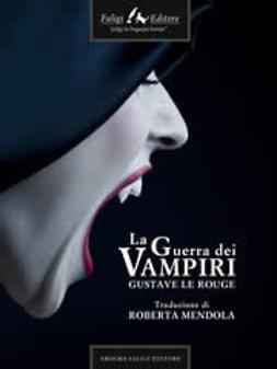 Rouge, Gustave Le - La guerra dei vampiri, ebook
