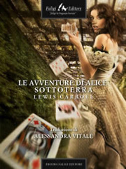 Carroll, Lewis - Le avventure di Alice sottoterra, ebook