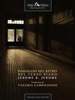 Jerome, Jerome K - Passaggio nel retro del terzo piano, ebook