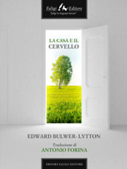 Lytton, Edward Bulwer - La casa e il cervello, ebook