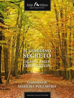 Chesterton, Gilbert K. - Il giardino segreto, e-bok