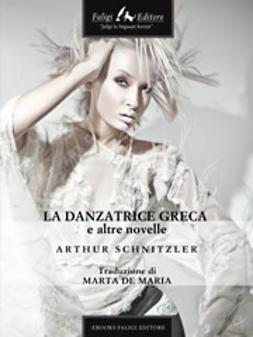 Schnitzler, Arthur - La danzatrice greca e altre novelle, ebook