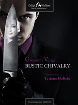 Verga, Giovanni - Rustic Chivalry, ebook