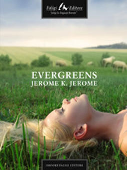 Jerome, Jerome K. - Evergreens, ebook