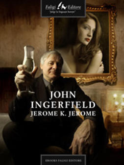 Jerome, Jerome K. - John Ingerfield, ebook