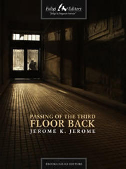 Jerome, Jerome K. - Passing of the Third Floor Back, e-kirja